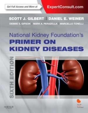 National Kidney Foundation Primer on Kidney Diseases de Scott Gilbert