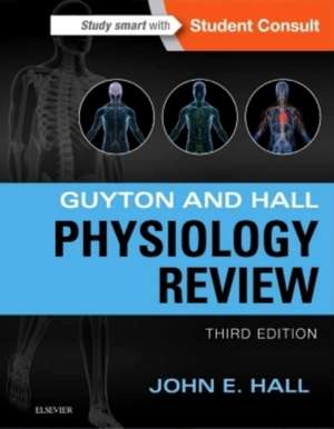 Guyton & Hall Physiology Review de John E. Hall