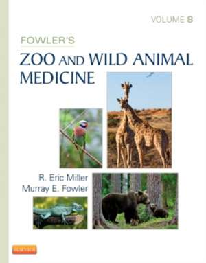 Fowler's Zoo and Wild Animal Medicine, Volume 8
