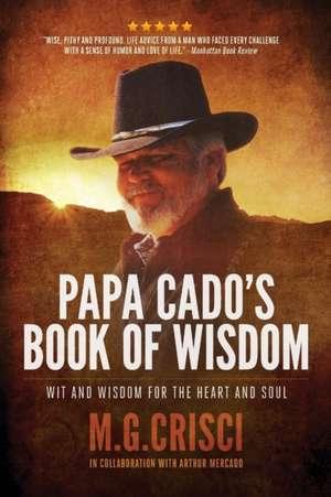 Papa Cado's Book of Wisdom: Wit and Wisdom for the Heart and Soul (3rd Edition) de Crisci M. G.