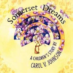 Somerset Dreams de Carol V. Johnson