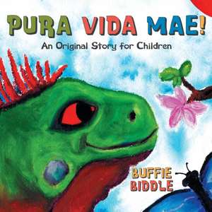 Pura Vida Mae!:  An Original Story for Children de Buffie Biddle