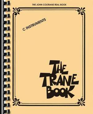 The Trane Book: The John Coltrane Real Book de John Coltrane