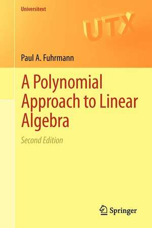 A Polynomial Approach to Linear Algebra de Paul A. Fuhrmann