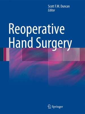 Reoperative Hand Surgery de Scott F. M. Duncan
