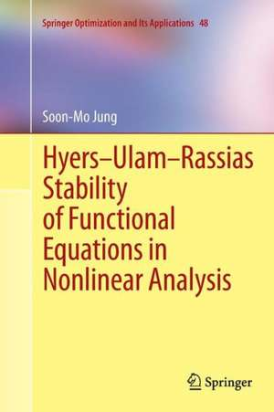 Hyers-Ulam-Rassias Stability of Functional Equations in Nonlinear Analysis de Soon-Mo Jung