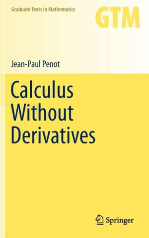 Calculus Without Derivatives de Jean-Paul Penot
