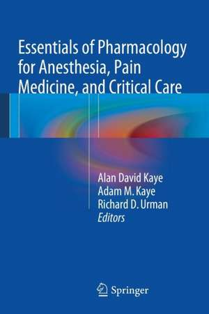 Essentials of Pharmacology for Anesthesia, Pain Medicine, and Critical Care imagine