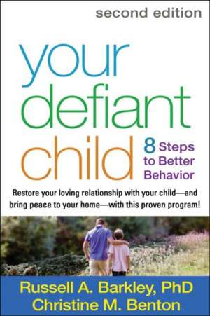Your Defiant Child:  8 Steps to Better Behavior de Russell A. Barkley