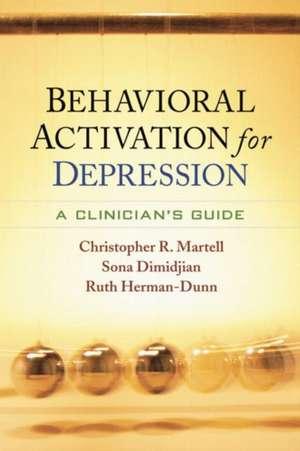 Behavioral Activation for Depression de Christopher R. Martell