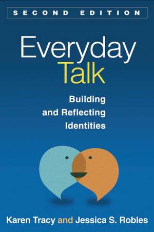 Everyday Talk:  Building and Reflecting Identities de Karen Tracy