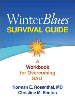 Winter Blues Survival Guide:  A Workbook for Overcoming SAD de Norman E. Rosenthal