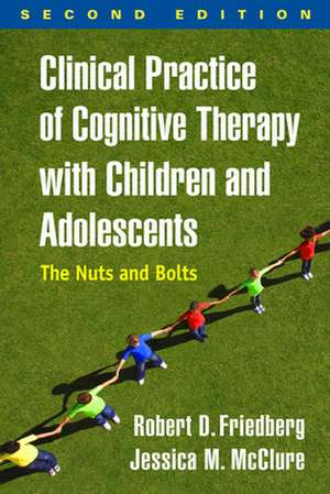 Clinical Practice of Cognitive Therapy with Children and Adolescents de USA) Friedberg, Robert D. (Palo Alto University
