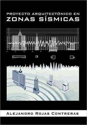 Proyecto Arquitectonico En Zonas Sismicas de Alejandro Rojas Contreras