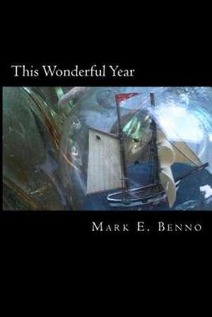 This Wonderful Year de Mark E. Benno