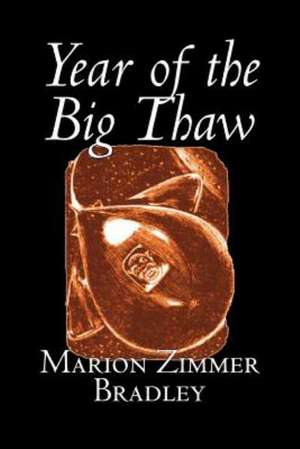 Year of the Big Thaw de Marion Zimmer Bradley