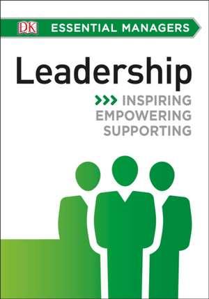 DK Essential Managers:  Leadership de Christina Osborne