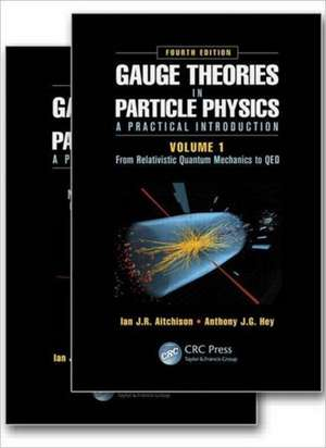 Gauge Theories in Particle Physics 2 Volume Set:  A Practical Introduction de Ian Johnston Rhind Aitchison
