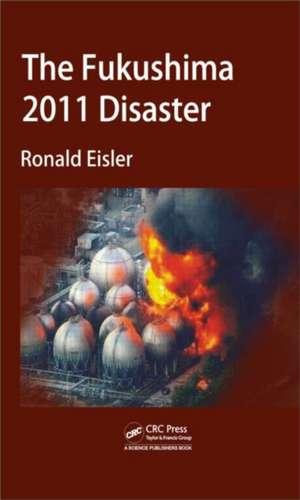 The Fukushima 2011 Disaster de Ronald Eisler