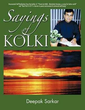 Sayings of Kolki de Deepak Sarkar