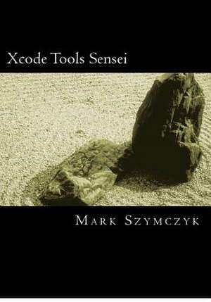 Xcode Tools Sensei de Mark Szymczyk
