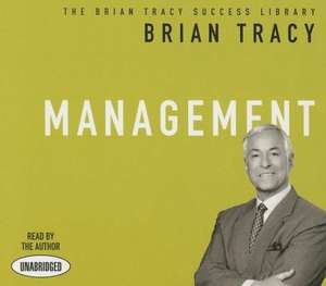 Management: The Brian Tracy Success Library de Brian Tracy