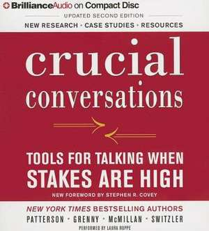 Crucial Conversations:  Tools for Talking When Stakes Are High de Kerry Patterson