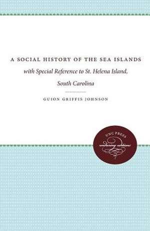 A Social History of the Sea Islands de Guion Griffis Johnson