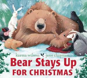 Bear Stays Up for Christmas de Karma Wilson