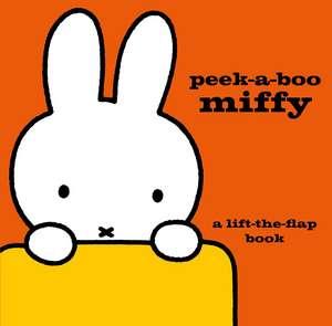 Peek-a-Boo Miffy: A Lift-the-Flap Book de Dick Bruna