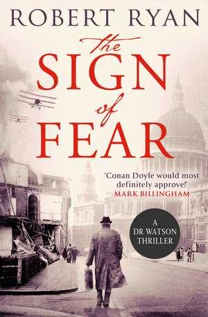 The Sign of Fear: A Doctor Watson Thriller de Robert Ryan