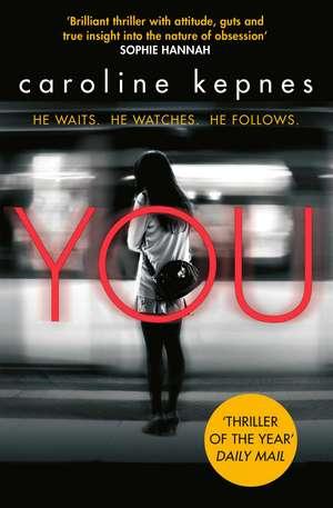 You: Now a Major Netflix series de Caroline Kepnes