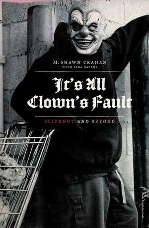 It's All Clown's Fault de Shawn Crahan