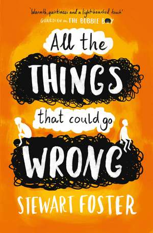 All The Things That Could Go Wrong de Stewart Foster