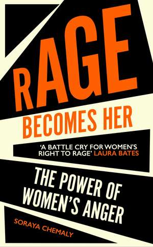 Rage Becomes Her de Soraya Chemaly