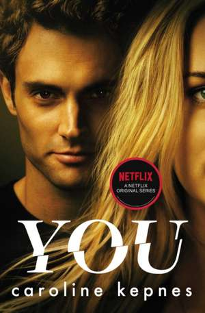 You: Now a Major TV series de Caroline Kepnes