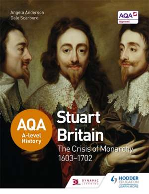 AQA A-Level History: Stuart Britain and the Crisis of Monarchy 1603-1702 imagine