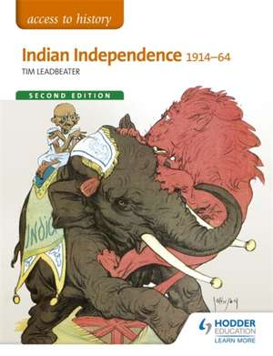 Access to History: Indian Independence 1914-64 de Tim Leadbeater
