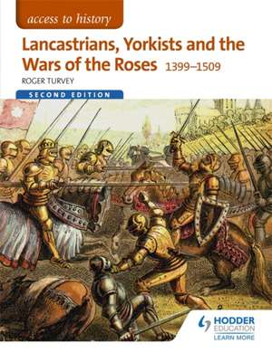 Access to History: Lancastrians, Yorkists and the Wars of the Roses, 1399-1509 imagine