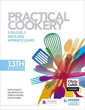 Practical Cookery, 13th Edition for Level 2 NVQs and Apprenticeships de David Foskett