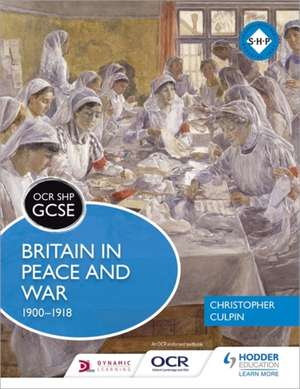 OCR GCSE History Shp: Britain in Peace and War 1900-1918 imagine
