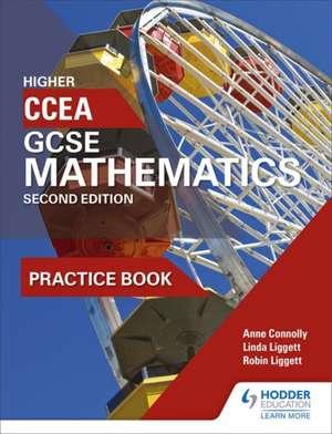 CCEA GCSE Mathematics Higher Practice Book for 2nd Edition de ANNE CONNOLLY