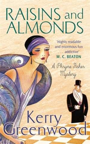 Raisins and Almonds de Kerry Greenwood