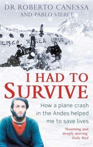 I Had to Survive de Dr. Roberto Canessa