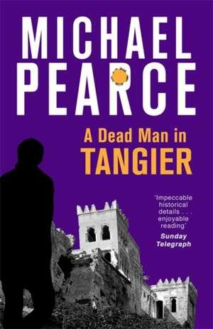 A Dead Man in Tangier de Michael Pearce
