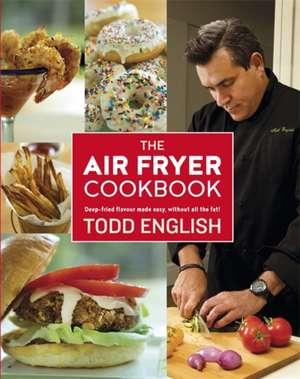 The Air Fryer Cookbook de Todd English