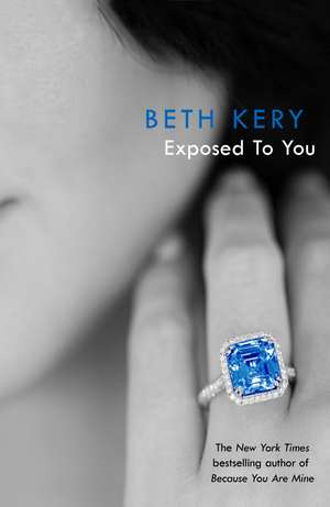 Kery, B: Exposed To You: One Night of Passion Book 4 de Beth Kery