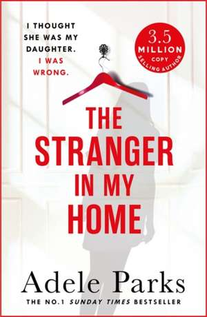 The Stranger in My Home de Adele Parks