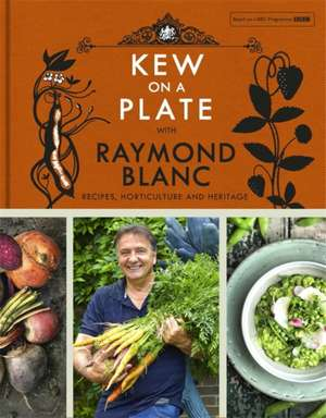 Kew on a Plate with Raymond Blanc de Raymond Blanc