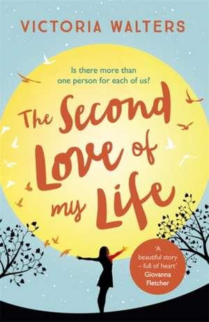 The Second Love of My Life de Victoria Walters